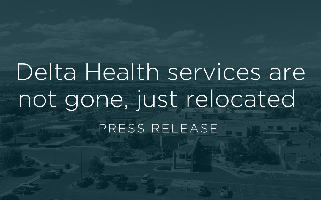 Delta Health services are not gone, just relocated