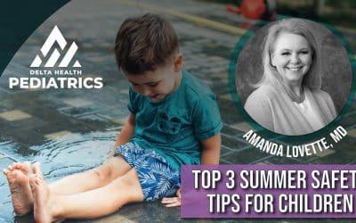 Top 3 Summer Safety Tips for Children
